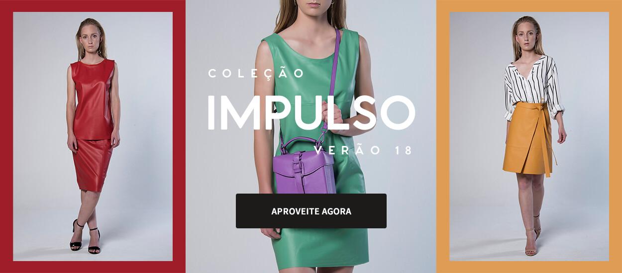 Coleção Impulso Verão 2018: Jaquetas de Couro, Calças, Bolsas, Saias e Vestidos.